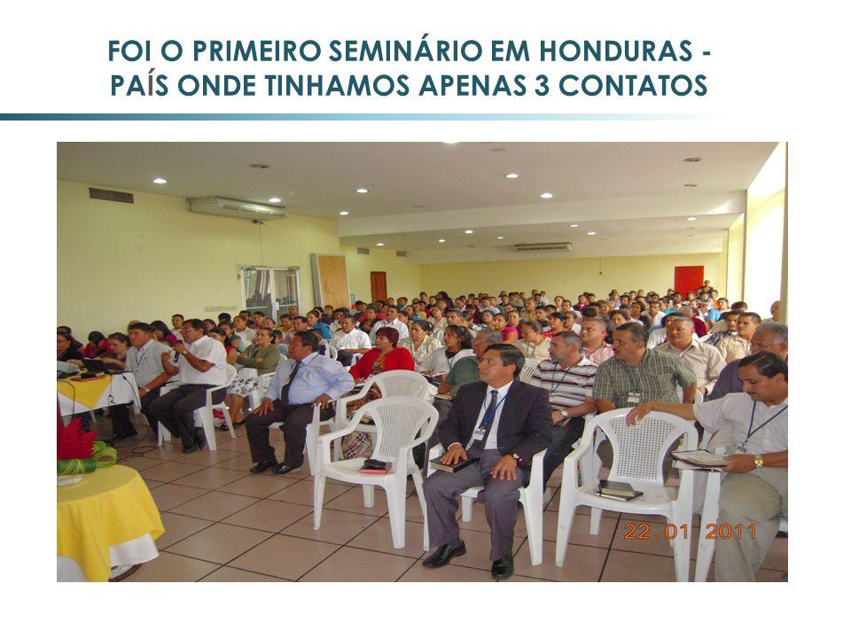 FOI O PRIMEIRO SEMINÁRIO EM HONDURAS - PAÍS ONDE TINHAMOS APENAS 3 CONTATOS