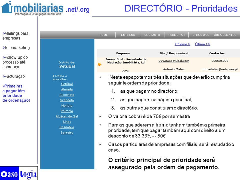 .net/.org DIRECTÓRIO - Prioridades Neste espaço temos três situações que deverão cumprir a seguinte ordem de prioridade: 1.as que pagam no directório;