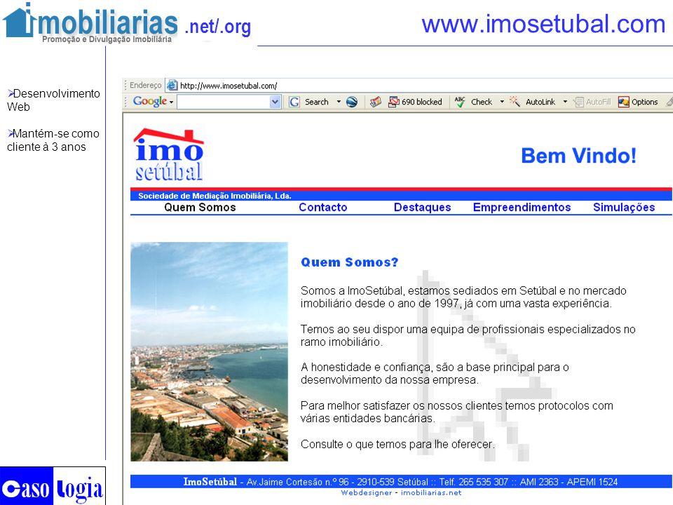 .net/.org www.imosetubal.com Desenvolvimento Web Mantém-se como cliente à 3 anos