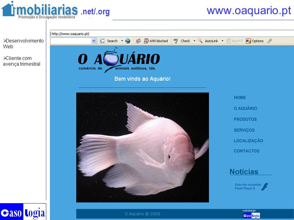 .net/.org www.oaquario.pt Desenvolvimento Web Cliente com avença trimestral