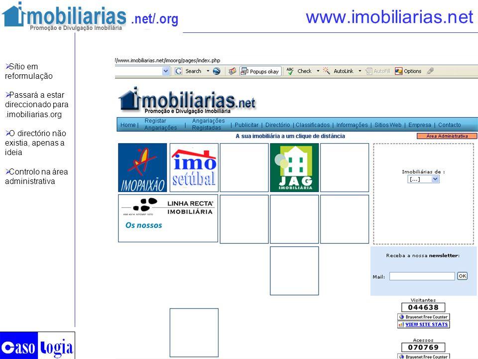 .net/.org www.imobiliarias.net Sítio em reformulação Passará a estar direccionado para.imobiliarias.org O directório não existia, apenas a ideia Contr