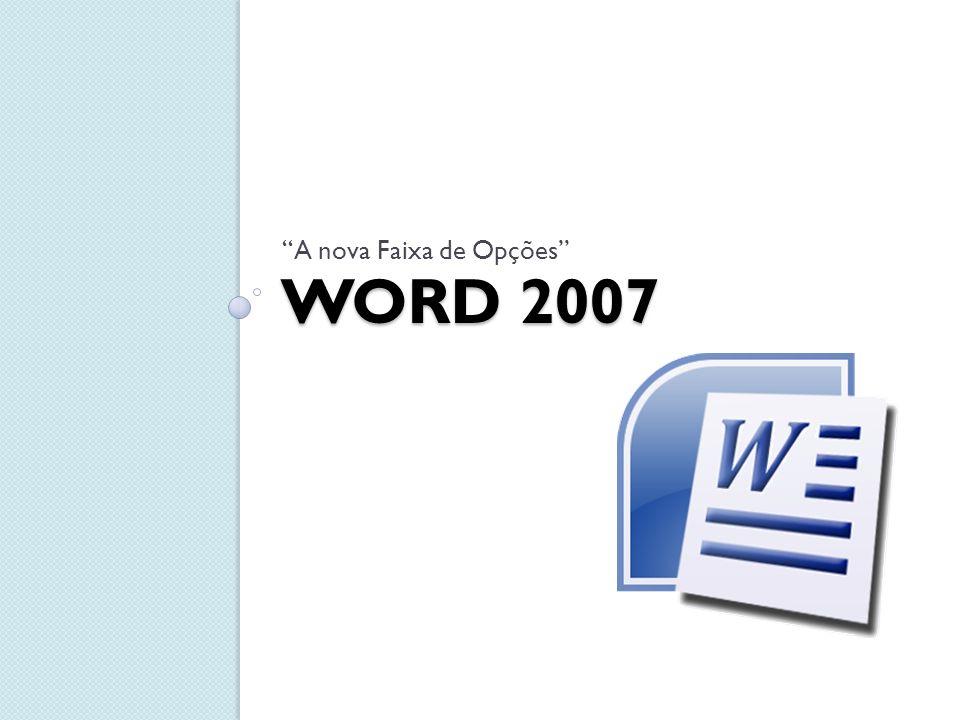 WORD 2007 A nova Faixa de Opções