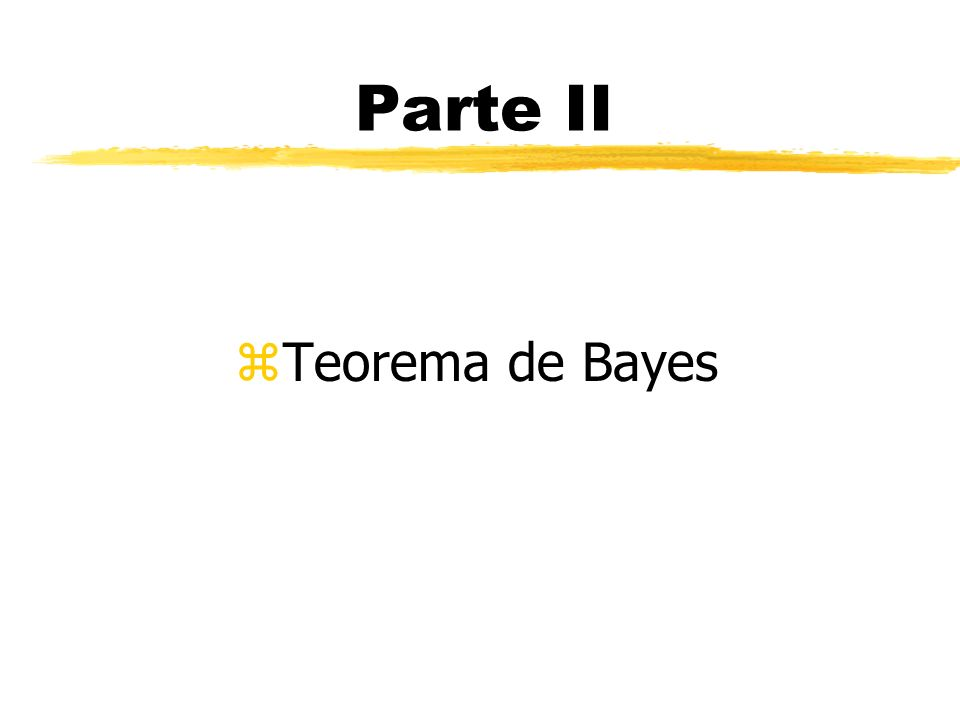 Parte II zTeorema de Bayes