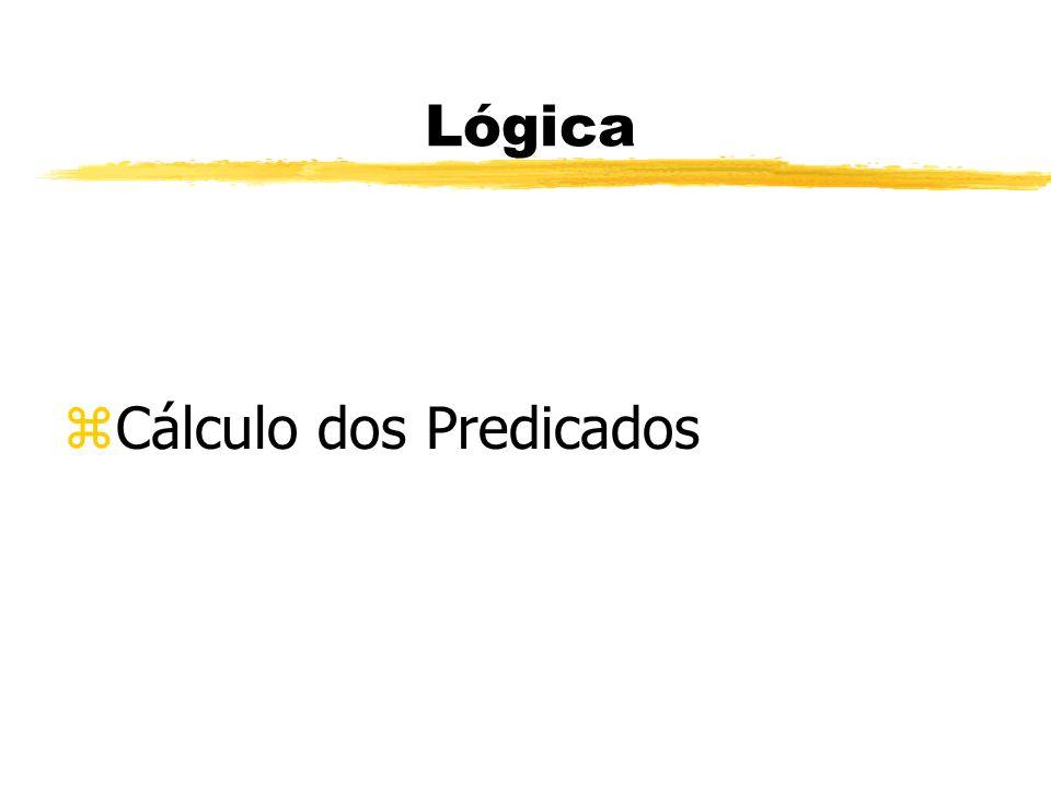 Lógica- Cálculo dos Predicados zIntroduz noções lógicas para expressar qualquer conjunto.