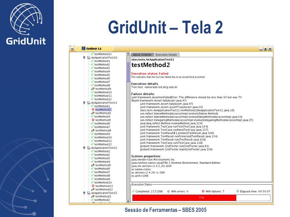Sessão de Ferramentas – SBES 2005 GridUnit – Tela 2