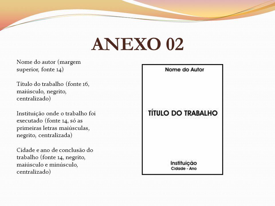 ANEXO 03 Referência de livro com um autor: VAZ, Conrado Adolpho.