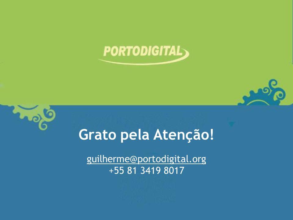 Grato pela Atenção! guilherme@portodigital.org +55 81 3419 8017