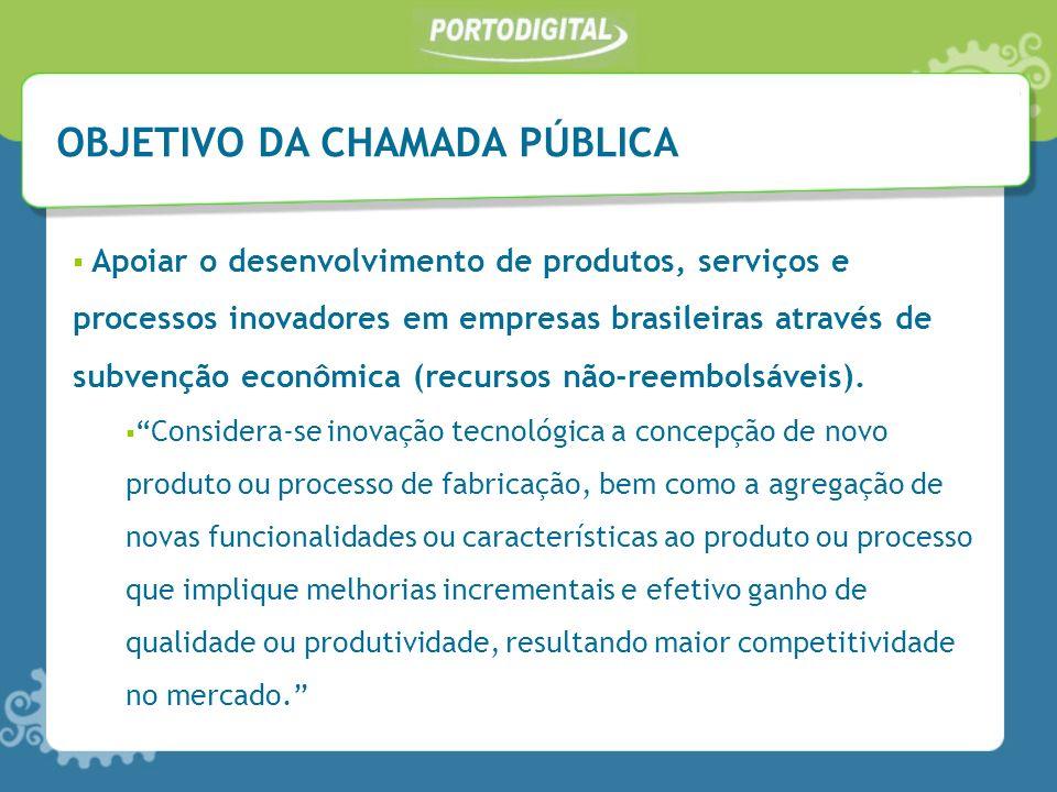 Apoiar o desenvolvimento de produtos, serviços e processos inovadores em empresas brasileiras através de subvenção econômica (recursos não-reembolsáve