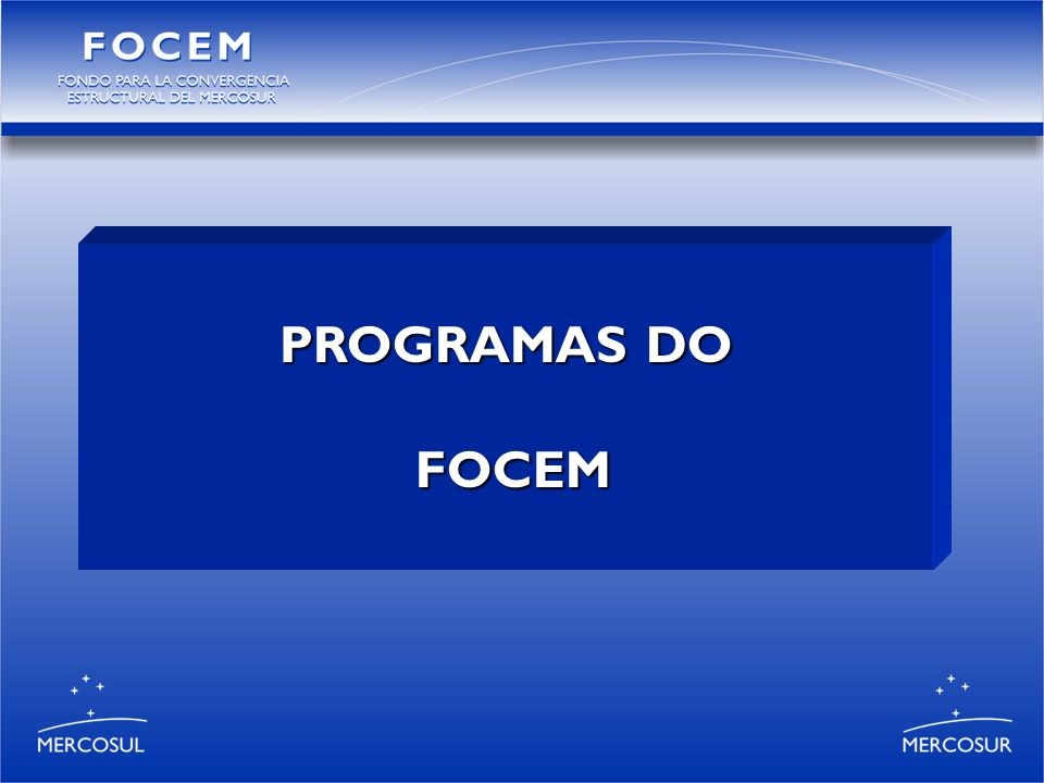 PROGRAMAS DO FOCEM FOCEM
