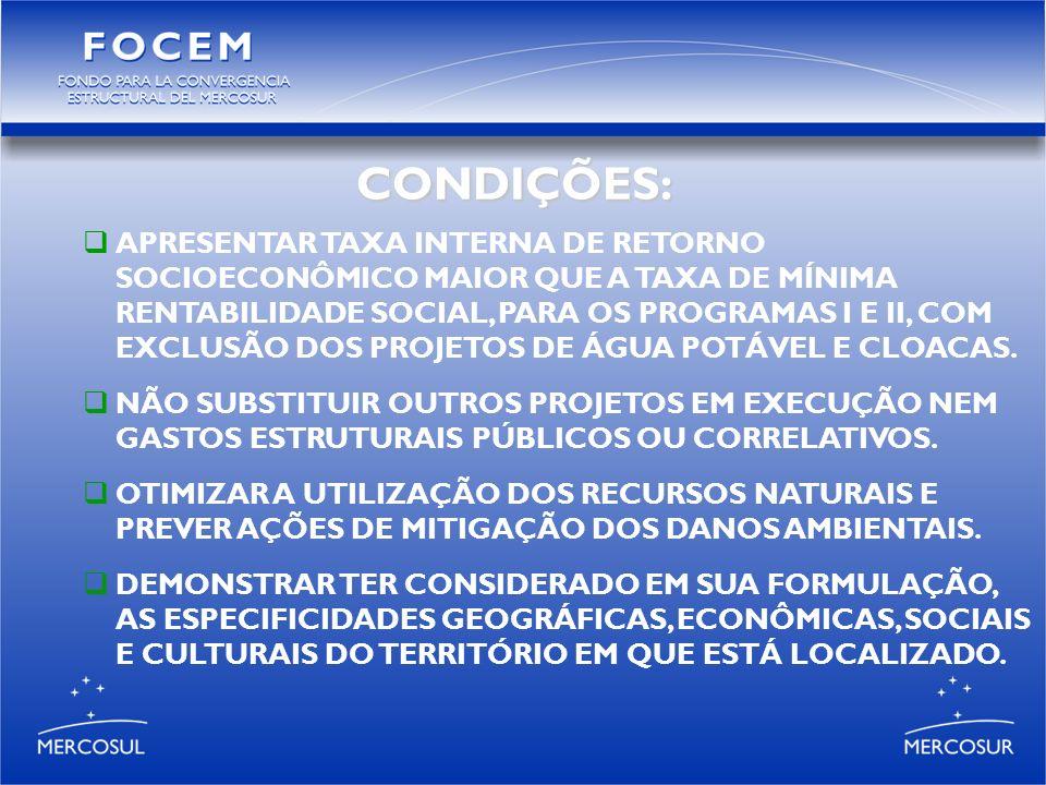 CONDIÇÕES: APRESENTAR TAXA INTERNA DE RETORNO SOCIOECONÔMICO MAIOR QUE A TAXA DE MÍNIMA RENTABILIDADE SOCIAL, PARA OS PROGRAMAS I E II, COM EXCLUSÃO DOS PROJETOS DE ÁGUA POTÁVEL E CLOACAS.