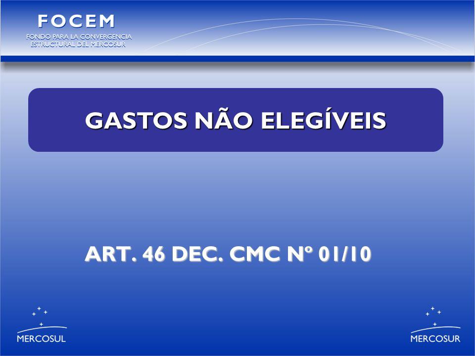 ART. 46 DEC. CMC Nº 01/10 GASTOS NÃO ELEGÍVEIS