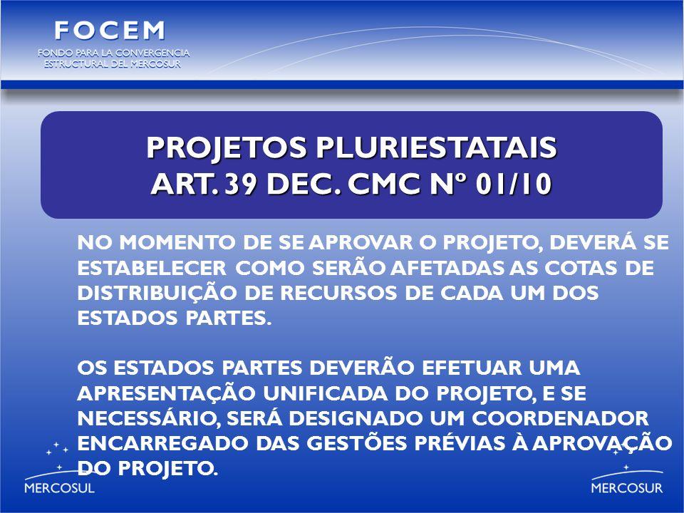 PROJETOS PLURIESTATAIS ART. 39 DEC.