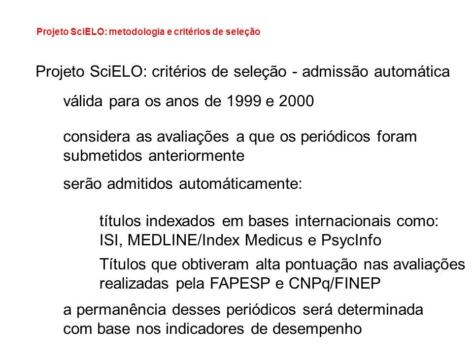 Projeto SciELO: metodologia e critérios de seleção Projeto SciELO: critérios de seleção - admissão automática válida para os anos de 1999 e 2000 consi