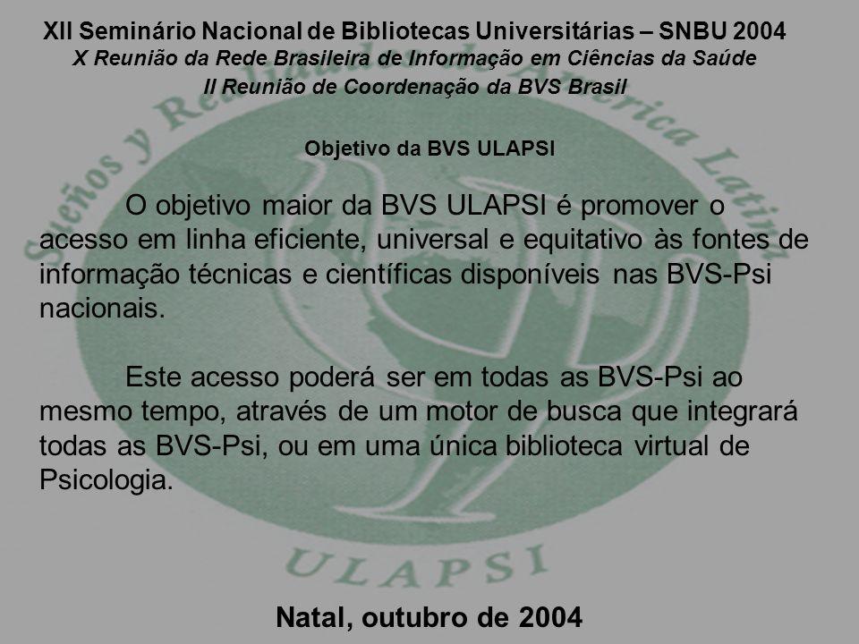 XII Seminário Nacional de Bibliotecas Universitárias – SNBU 2004 X Reunião da Rede Brasileira de Informação em Ciências da Saúde II Reunião de Coordenação da BVS Brasil O Comitê Consultivo para América Latina O Comitê Consultivo foi eleito durante a I Reunião do Comitê Consultivo da BVS ULAPSI, realizada em Lima, Perú, em julho de 2003, como parte integrante da Assembléia da ULAPSI.