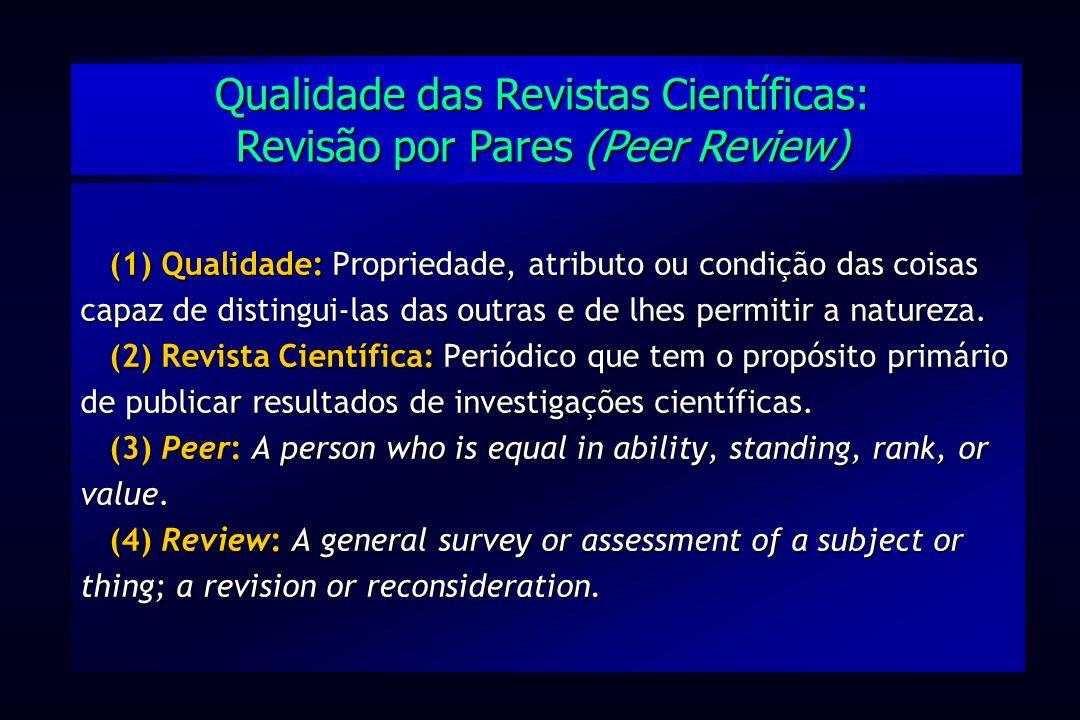 (1) Qualidade: Propriedade, atributo ou condição das coisas capaz de distingui-las das outras e de lhes permitir a natureza. (2) Revista Científica: P