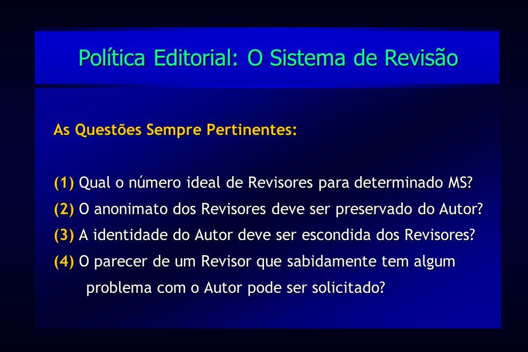 As Questões Sempre Pertinentes: (1) Qual o número ideal de Revisores para determinado MS? (2) O anonimato dos Revisores deve ser preservado do Autor?