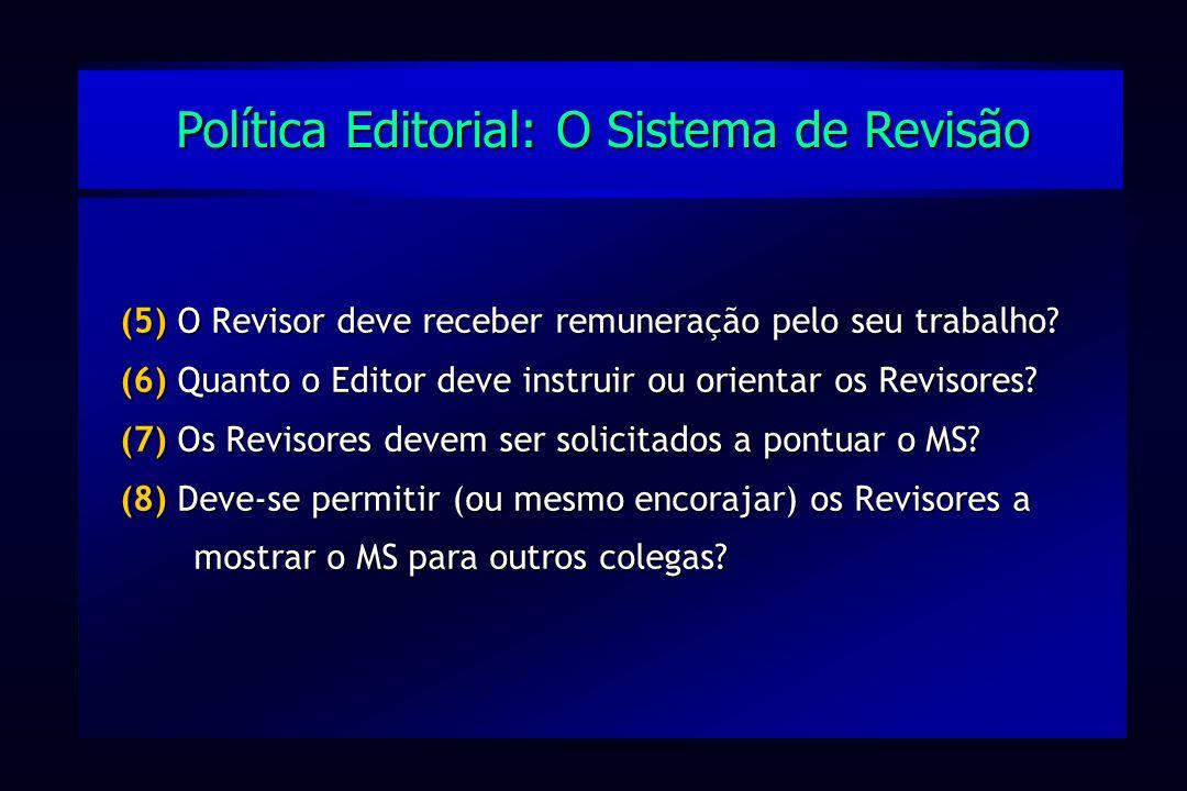 (5) O Revisor deve receber remuneração pelo seu trabalho? (6) Quanto o Editor deve instruir ou orientar os Revisores? (7) Os Revisores devem ser solic