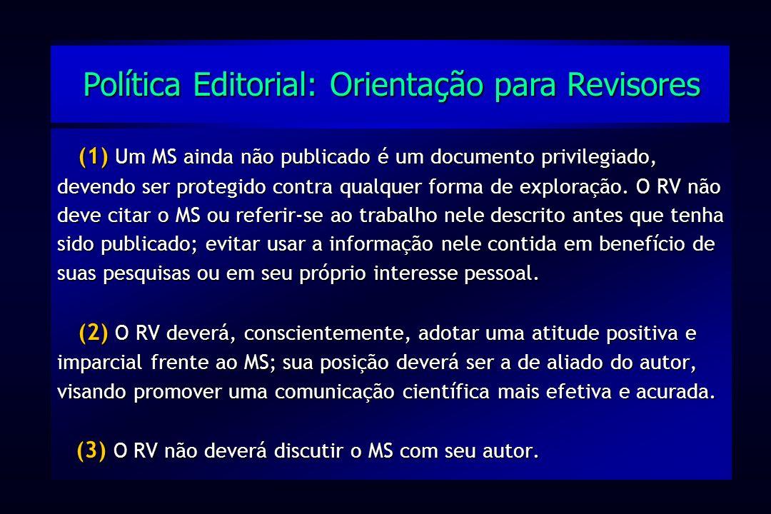 (1) Um MS ainda não publicado é um documento privilegiado, devendo ser protegido contra qualquer forma de exploração. O RV não deve citar o MS ou refe