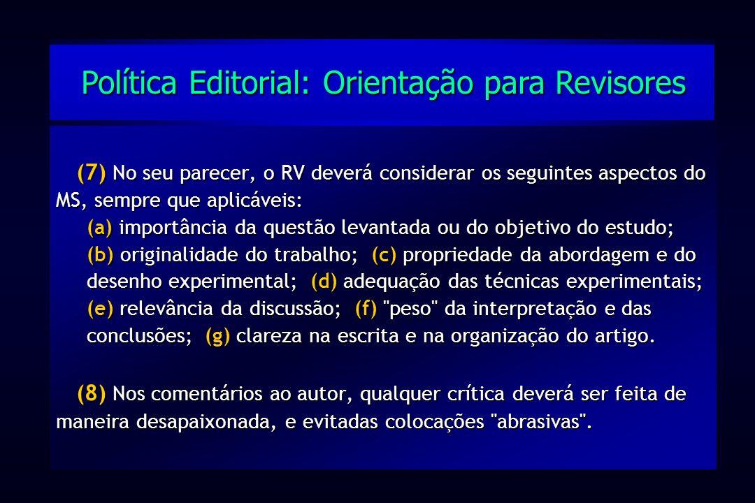 (7) No seu parecer, o RV deverá considerar os seguintes aspectos do MS, sempre que aplicáveis: (a) importância da questão levantada ou do objetivo do