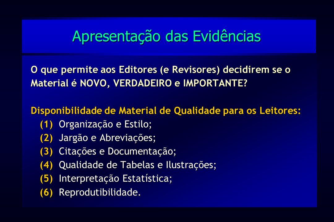 O que permite aos Editores (e Revisores) decidirem se o Material é NOVO, VERDADEIRO e IMPORTANTE? Disponibilidade de Material de Qualidade para os Lei