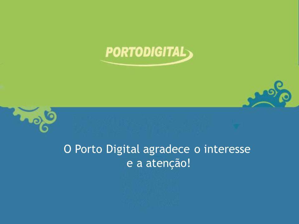 O Porto Digital agradece o interesse e a atenção!