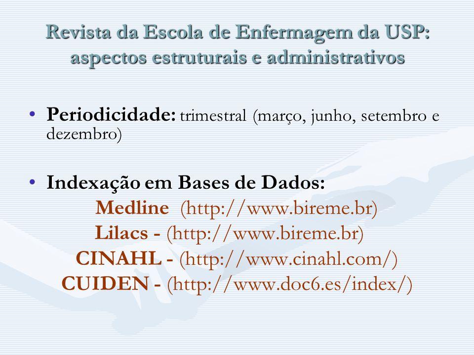 Revista da Escola de Enfermagem da USP: aspectos estruturais e administrativos Periodicidade: trimestral (março, junho, setembro e dezembro)Periodicid