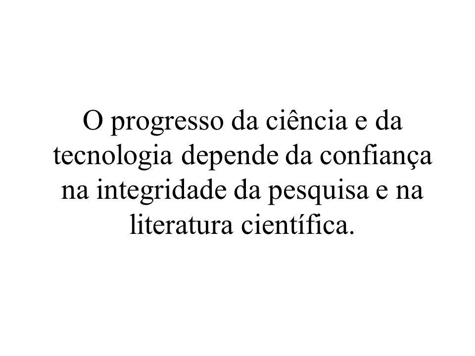 O progresso da ciência e da tecnologia depende da confiança na integridade da pesquisa e na literatura científica.