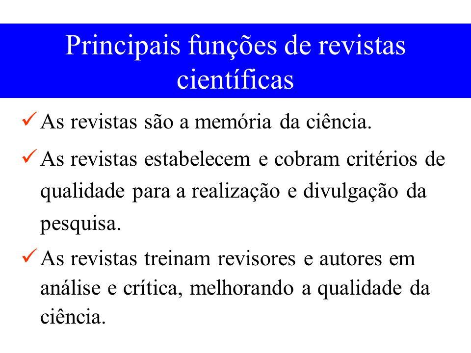 Principais funções de revistas científicas As revistas são a memória da ciência.