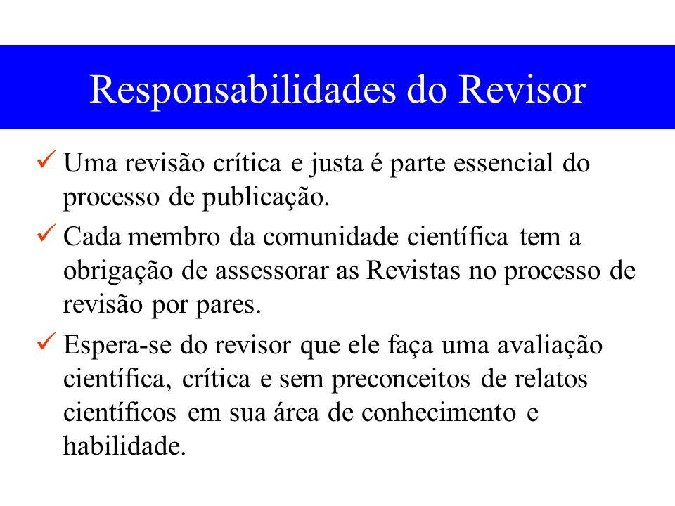 Responsabilidades do Revisor Uma revisão crítica e justa é parte essencial do processo de publicação.