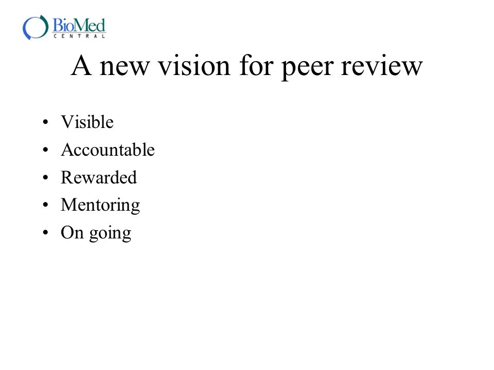 A new vision for peer review Visible Accountable Rewarded Mentoring On going