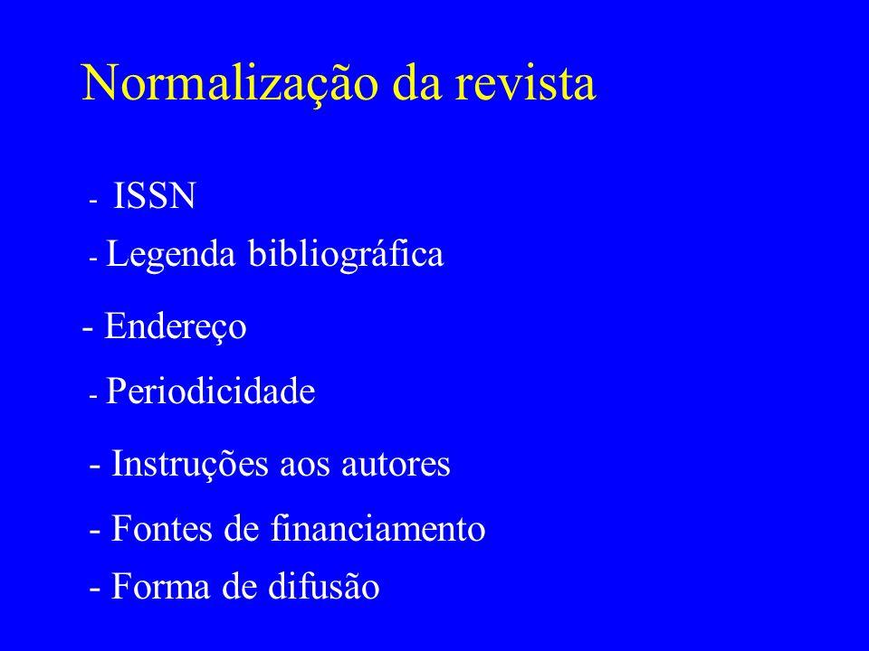 Normalização da revista - Legenda bibliográfica - ISSN - Endereço - Periodicidade - Instruções aos autores - Fontes de financiamento - Forma de difusã