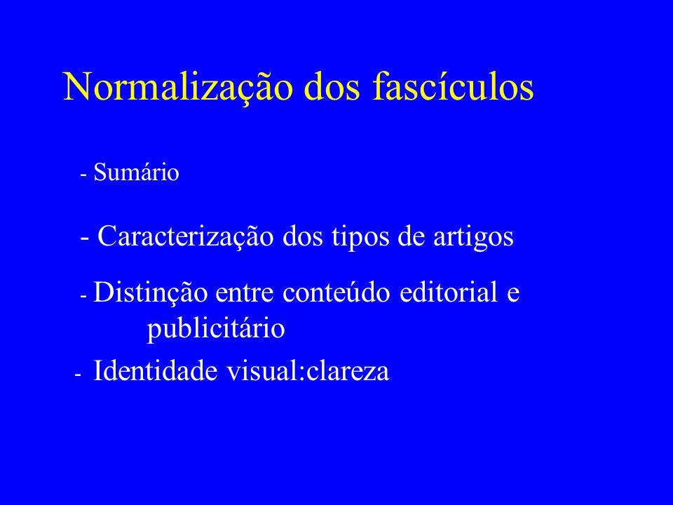 Normalização dos fascículos - Sumário - Identidade visual:clareza - Distinção entre conteúdo editorial e publicitário - Caracterização dos tipos de ar