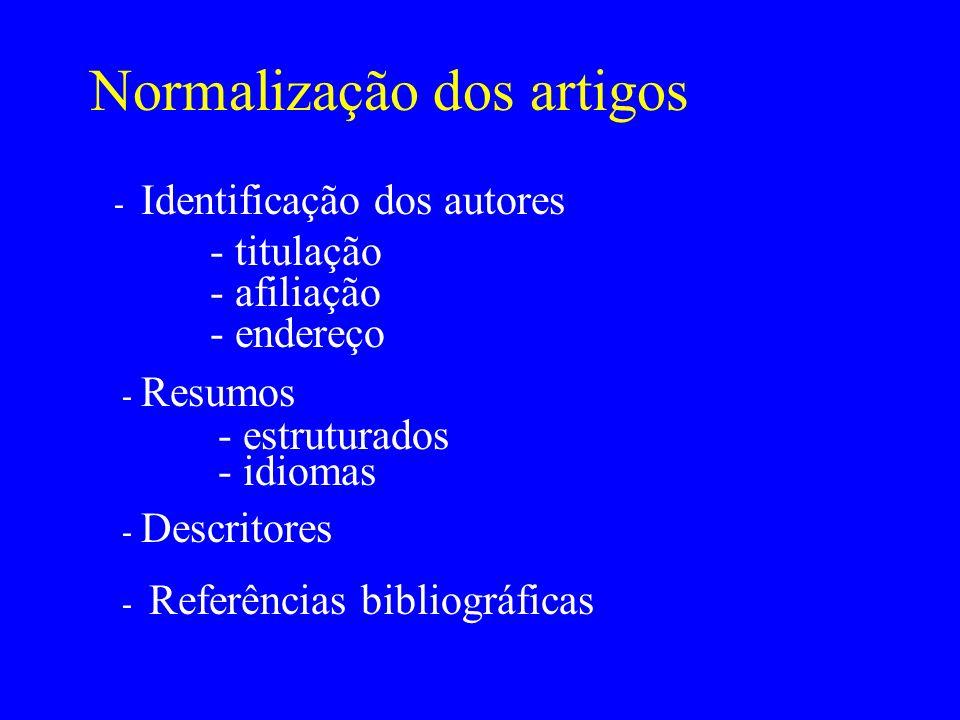 Normalização dos artigos - Identificação dos autores - titulação - afiliação - endereço - Referências bibliográficas - Resumos - estruturados - idioma