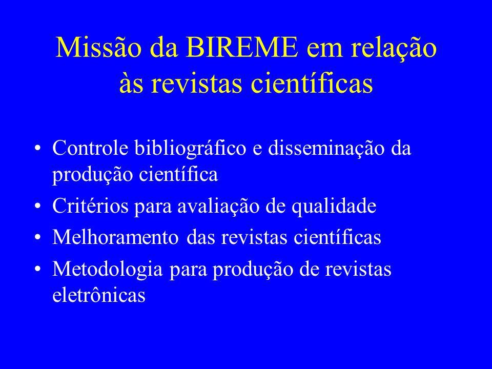 Missão da BIREME em relação às revistas científicas Controle bibliográfico e disseminação da produção científica Critérios para avaliação de qualidade