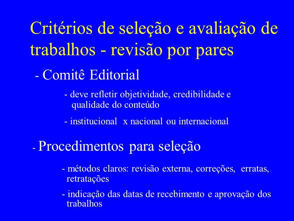 Critérios de seleção e avaliação de trabalhos - revisão por pares - Comitê Editorial - deve refletir objetividade, credibilidade e qualidade do conteú