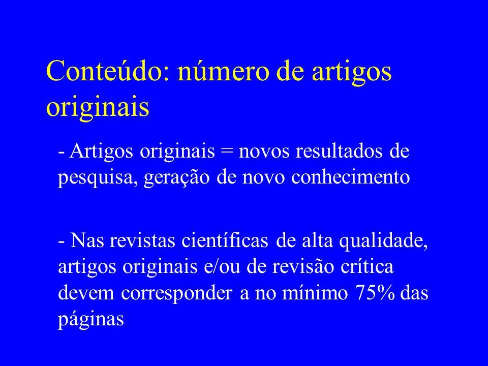 Conteúdo: número de artigos originais - Artigos originais = novos resultados de pesquisa, geração de novo conhecimento - Nas revistas científicas de a