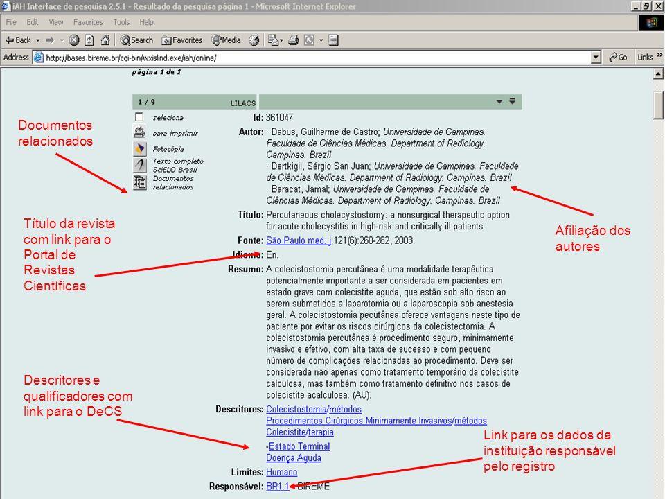 Documentos relacionados Título da revista com link para o Portal de Revistas Científicas Descritores e qualificadores com link para o DeCS Link para o