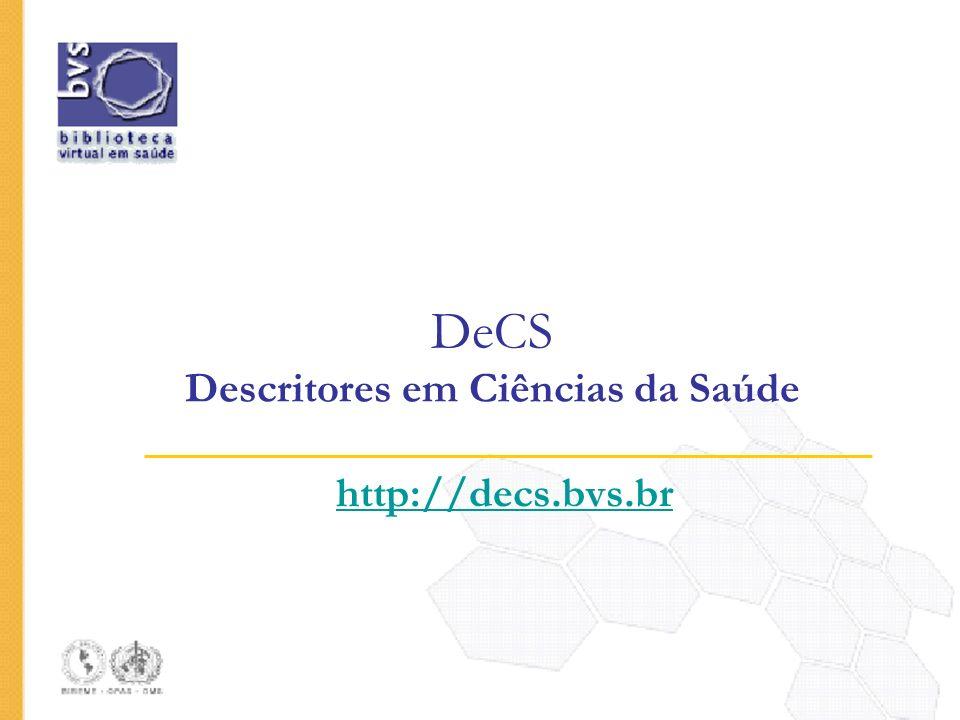 DeCS Descritores em Ciências da Saúde http://decs.bvs.br