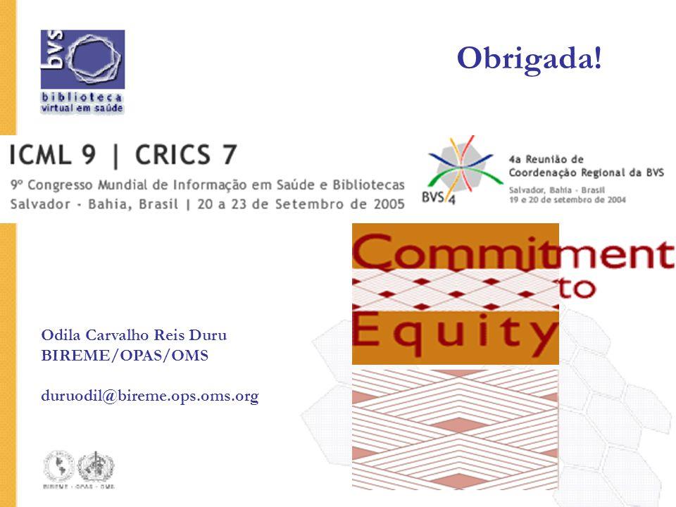 Obrigada! Odila Carvalho Reis Duru BIREME/OPAS/OMS duruodil@bireme.ops.oms.org