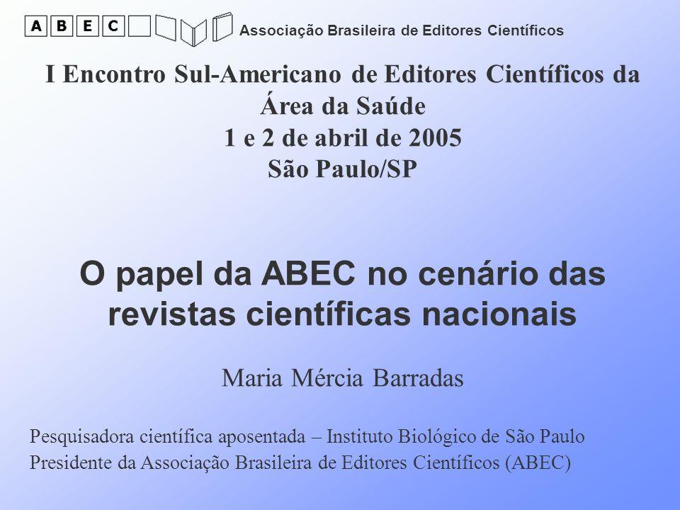 Associação Brasileira de Editores Científicos I Encontro Sul-Americano de Editores Científicos da Área da Saúde 1 e 2 de abril de 2005 São Paulo/SP O