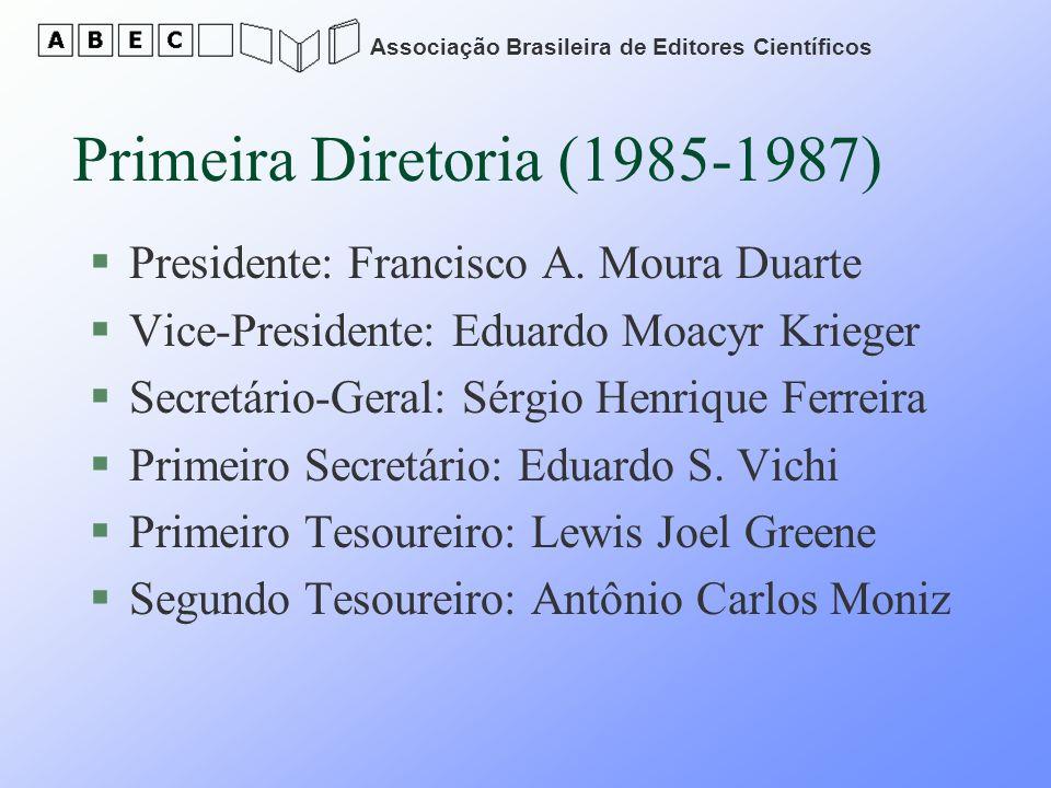 Associação Brasileira de Editores Científicos Primeira Diretoria (1985-1987) §Presidente: Francisco A. Moura Duarte §Vice-Presidente: Eduardo Moacyr K