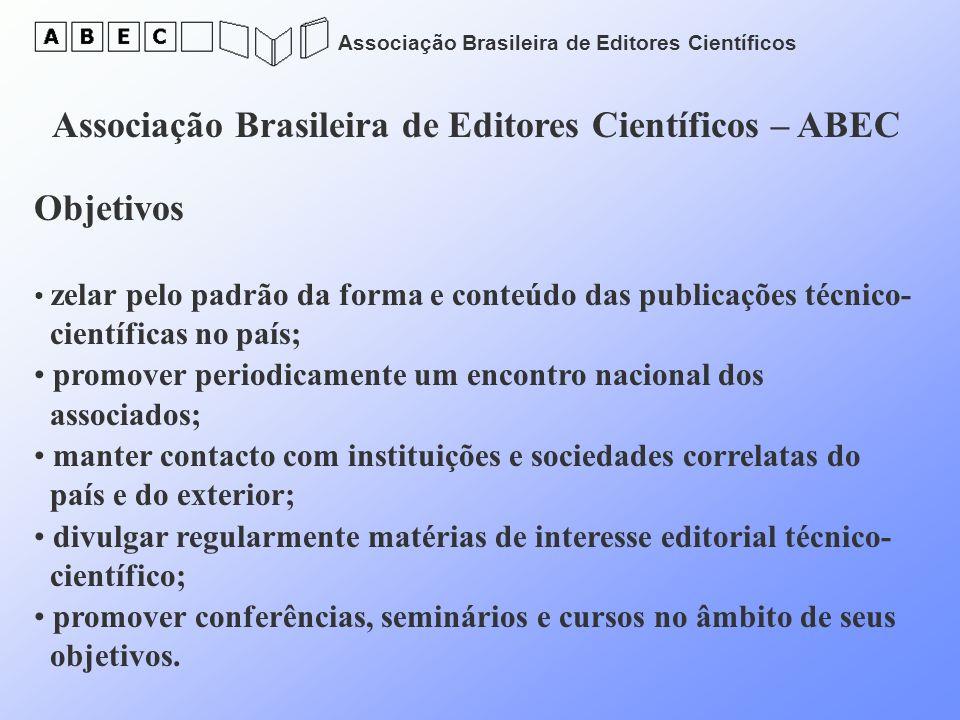 Associação Brasileira de Editores Científicos Associação Brasileira de Editores Científicos – ABEC Objetivos zelar pelo padrão da forma e conteúdo das