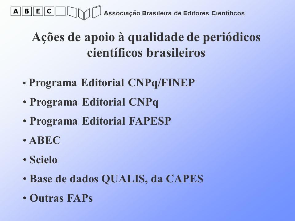 Associação Brasileira de Editores Científicos Ações de apoio à qualidade de periódicos científicos brasileiros Programa Editorial CNPq/FINEP Programa