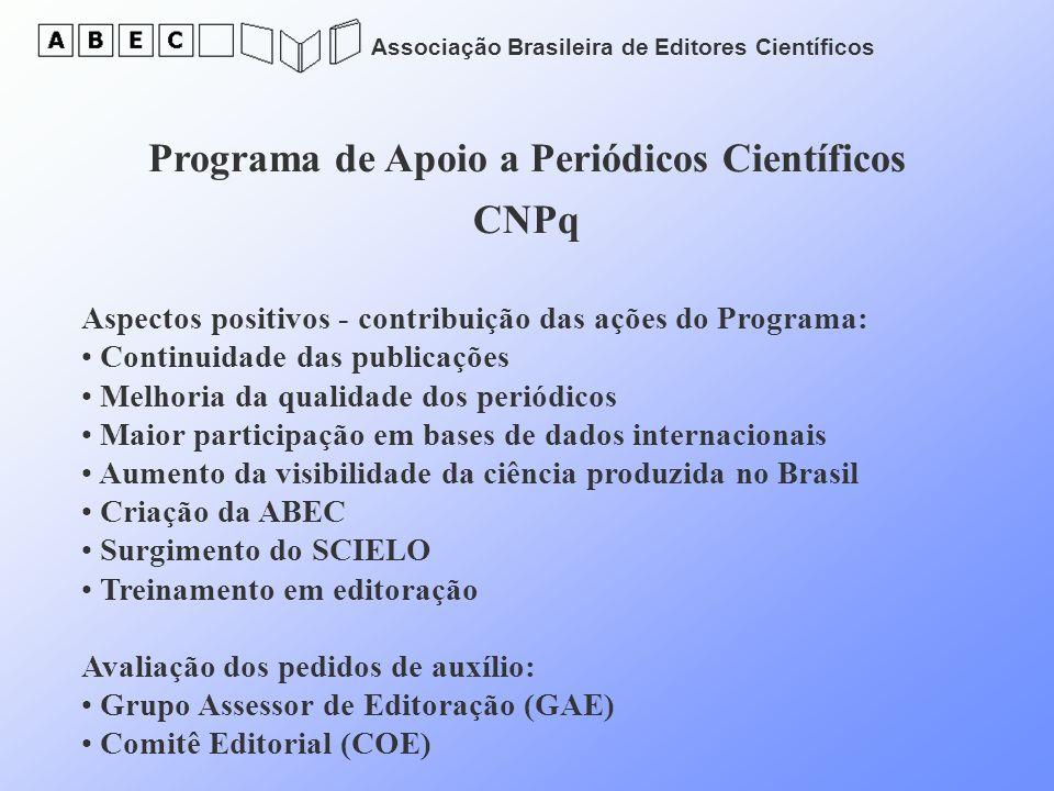Associação Brasileira de Editores Científicos Programa de Apoio a Periódicos Científicos CNPq Aspectos positivos - contribuição das ações do Programa: