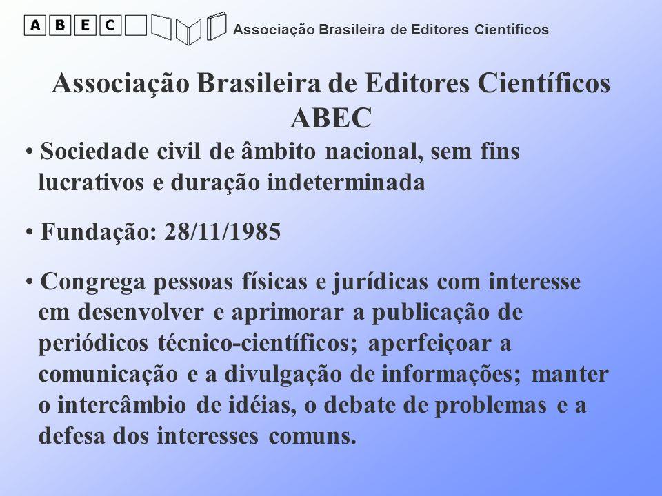 Associação Brasileira de Editores Científicos Associação Brasileira de Editores Científicos ABEC Sociedade civil de âmbito nacional, sem fins lucrativ