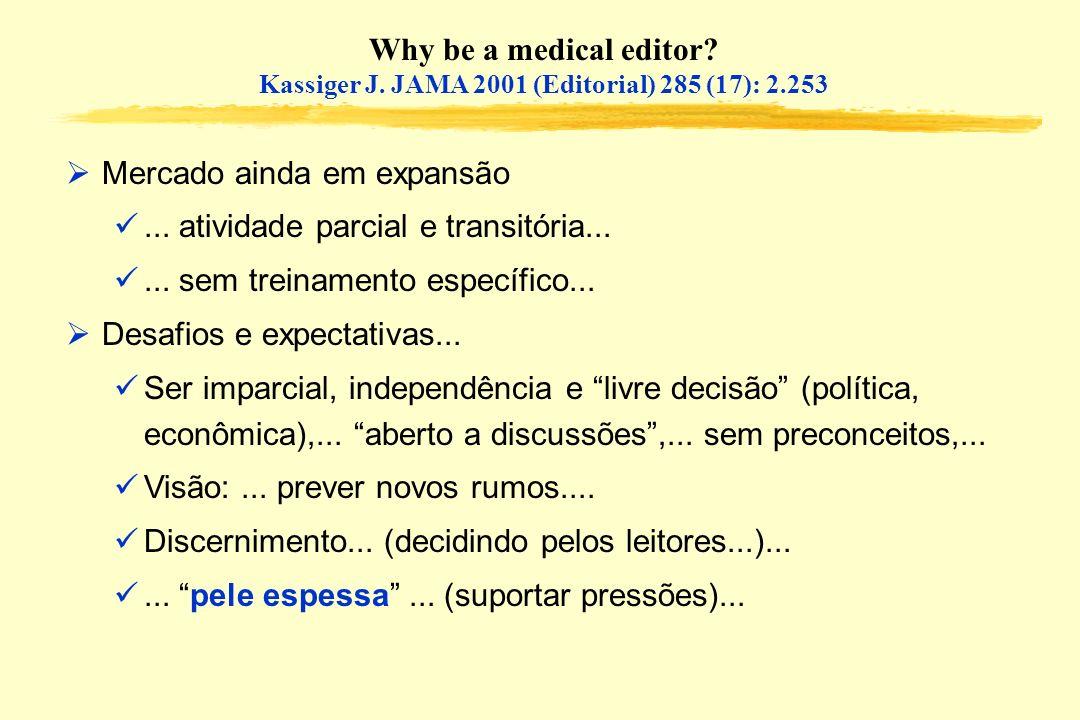 Why be a medical editor? Kassiger J. JAMA 2001 (Editorial) 285 (17): 2.253 Mercado ainda em expansão... atividade parcial e transitória...... sem trei