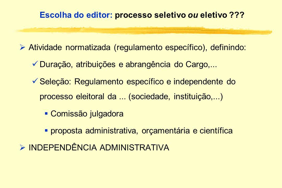 Escolha do editor: processo seletivo ou eletivo ??? Atividade normatizada (regulamento específico), definindo: Duração, atribuições e abrangência do C