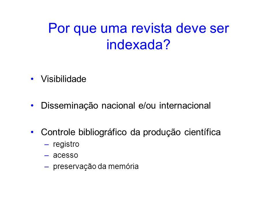 Cada base de dados tem seus próprios –objetivos –público-alvo –áreas temáticas de interesse –critérios de seleção...