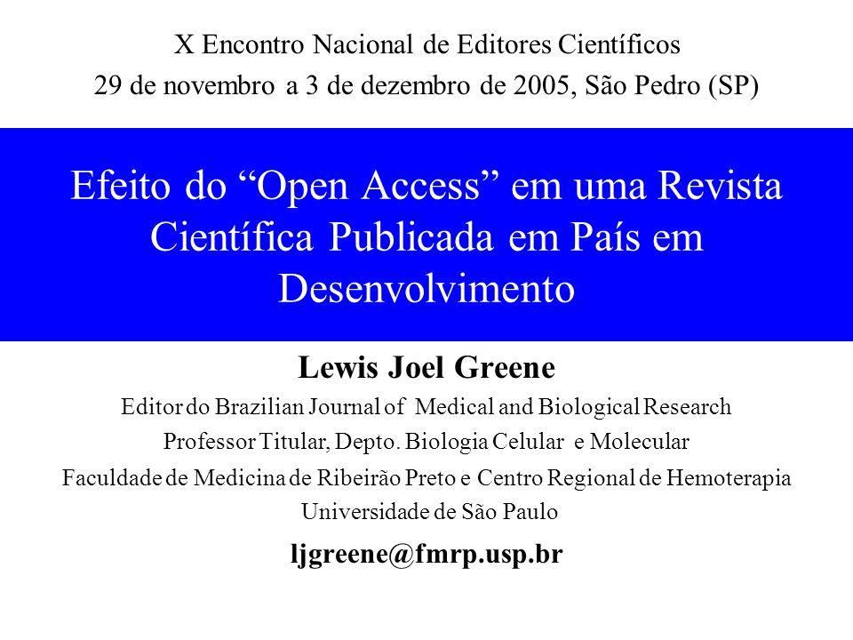 Efeito do Open Access em uma Revista Científica Publicada em País em Desenvolvimento Lewis Joel Greene Editor do Brazilian Journal of Medical and Biol