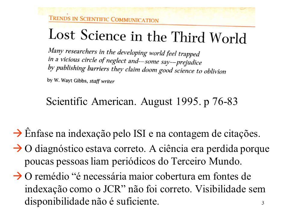 24 Títulos ISI e SciELO Brasil, Citações recebidas em 1998 e 2003 Periódicos brasileiros SciELO-JCR Citações no JCR 19982003Aumento Arquivo Brasileiro de Medicina Veterinária e Zootecnia59123108% Arquivos de Neuro-psiquiatria207575178% Brazilian Journal of Medical and Biological Research1008183082% Genetics and Molecular Biology99214116% Journal of the Brazilian Chemical Society187523180% Memorias do Instituto Oswaldo Cruz937180593% Pesquisa Agropecuária Brasileira36750538% Pesquisa Veterinária Brasileira3198216% Química Nova241636164% Revista de Saúde Pública169355110%